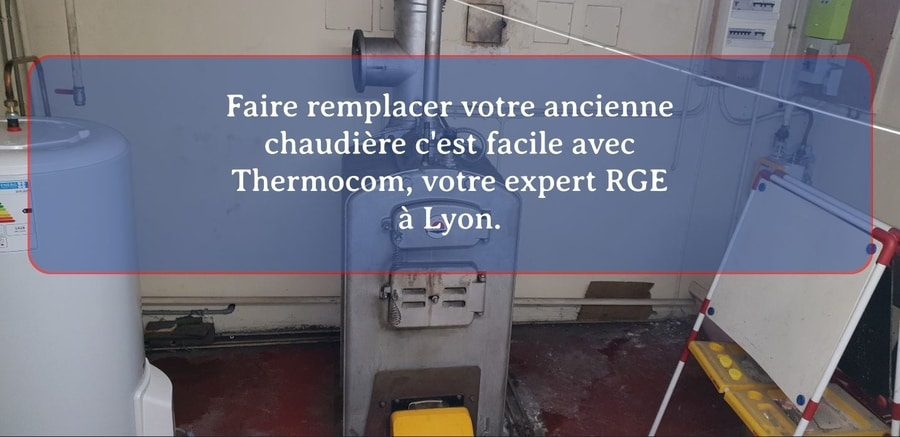 Remplacement chaudiere Lyon